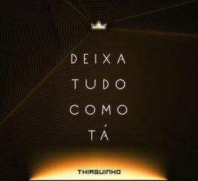 Ouvir Deixa Tudo Como Tá (Ao Vivo) – Thiaguinho (2019)