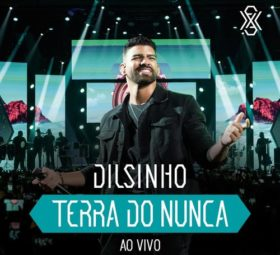 CD Dilsinho - Terra do Nunca (Ao Vivo) (2019) grátis