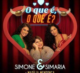 música O Que é O Que é - Simone e Simaria e Marília Mendonça (2019) grátis