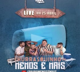 AO VIVO assista agora a live Churrasquinho do Menos é Mais (25)