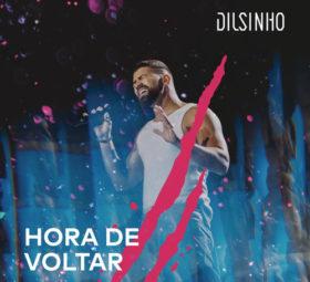 Hora de Voltar (Ao Vivo) – Dilsinho (2020) lançamento grátis