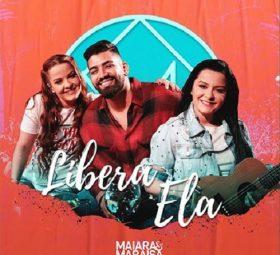 Ouvir música Libera Ela - Maiara e Maraisa ft. Dilsinho (2020) ouvir sertanejo grátis