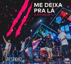 Ouvir música Me Deixa Pra Lá (Ao Vivo) – Dilsinho ft. Atitude 67 (2020) ouvir pagode grátis