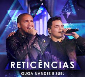 Lançamento música Reticências (Ao Vivo) - Guga Nandes e Suel (2020) grátis