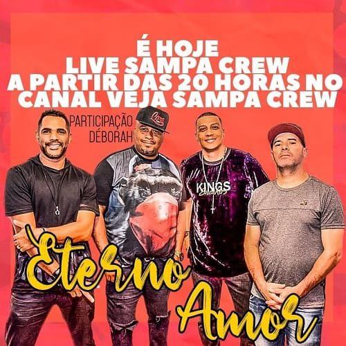 AO VIVO assista agora a live 'Eterno Amor' com a banda Sampa Crew, 12