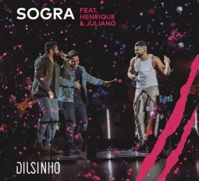 Dilsinho ft. Henrique e Juliano - Sogra (Clipe Oficial)